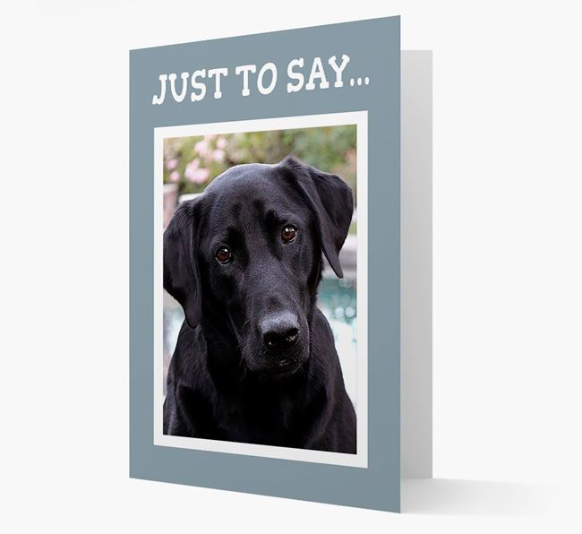 'Just to Say' Labrador Retriever Photo Upload Card