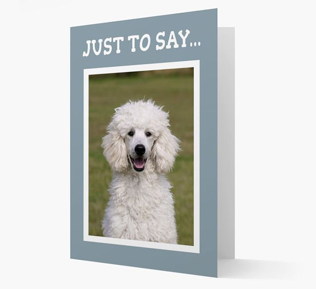 'Just to Say' Poodle Photo Upload Card