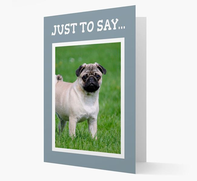 'Just to Say' Pug Photo Upload Card