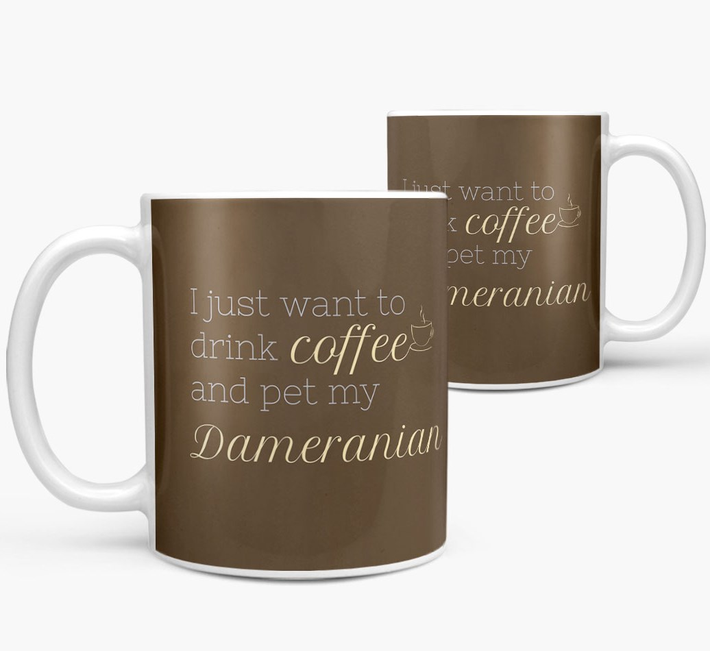 'I want to drink coffee and pet my Dameranian' Mug both views