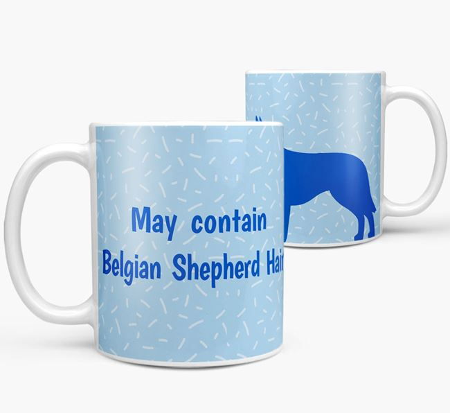 'May contain: Belgian Shepherd Hair' Mug