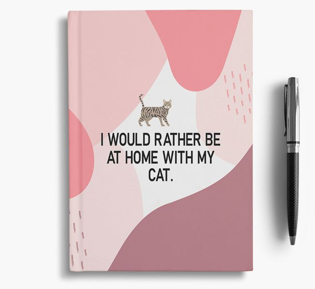 'I Would Rather Be at Home With My Cat - Personalized Notebook