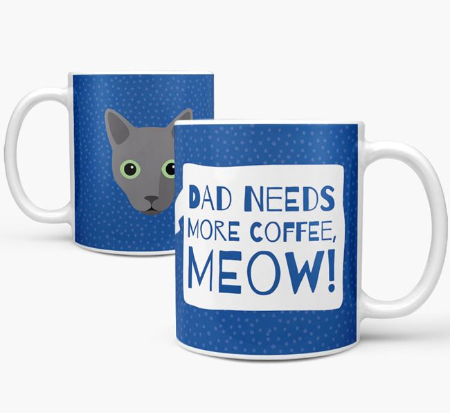 'Dad Needs More Coffee, Meow!' - Personalized Cat Mug