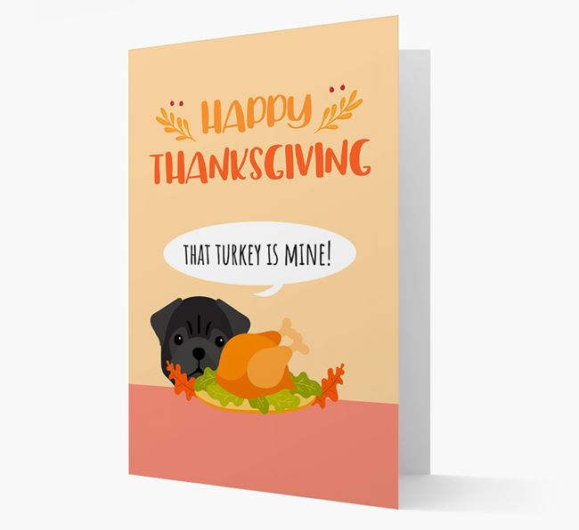'That Turkey Is Mine!' - Personalized Pug Thanksgiving Card