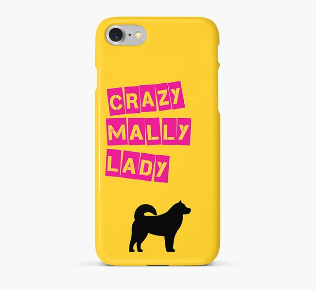 Phone Case 'Crazy Malamute Lady