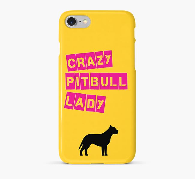 Phone Case 'Crazy Pit Bull Terrier Lady