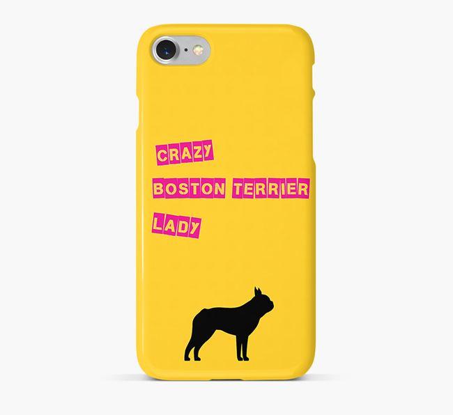 Phone Case 'Crazy Boston Terrier Lady
