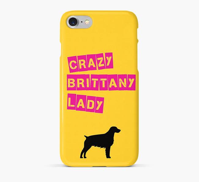 Phone Case 'Crazy Brittany Spaniel Lady