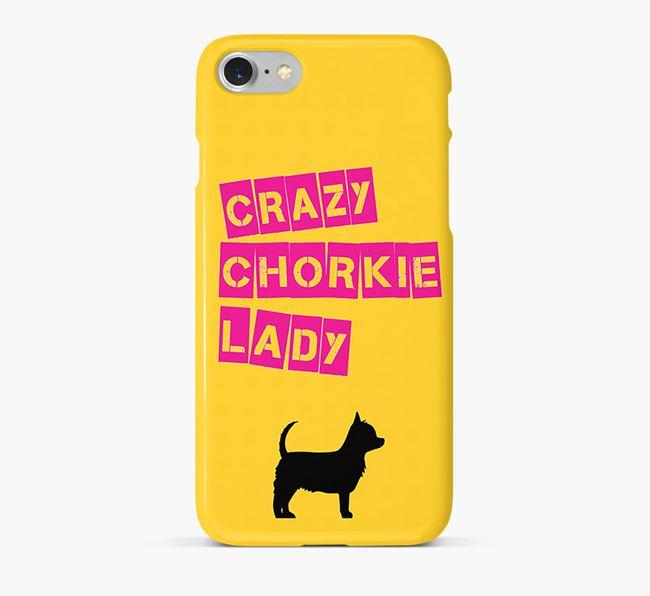 Phone Case 'Crazy Chorkie Lady