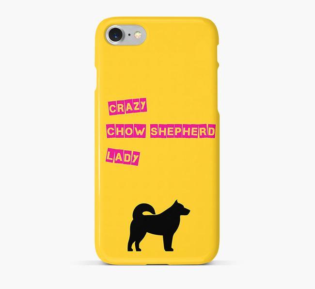 Phone Case 'Crazy Chow Shepherd Lady