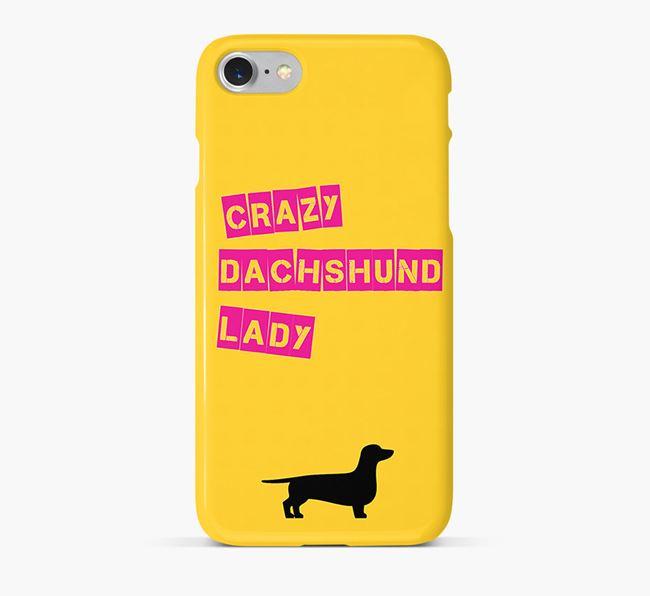 Phone Case 'Crazy Dachshund Lady