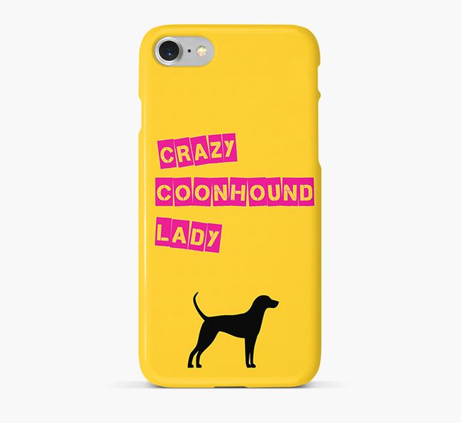 Phone Case 'Crazy English Coonhound Lady