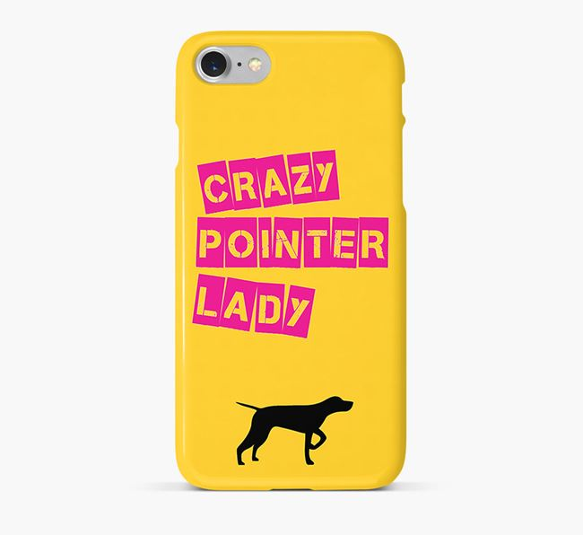 Phone Case 'Crazy Shorthaired Pointer Lady