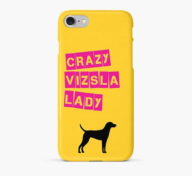 Phone Case 'Crazy Vizsla Lady
