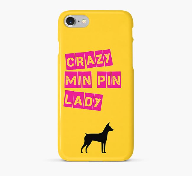 Phone Case 'Crazy Miniature Pinscher Lady