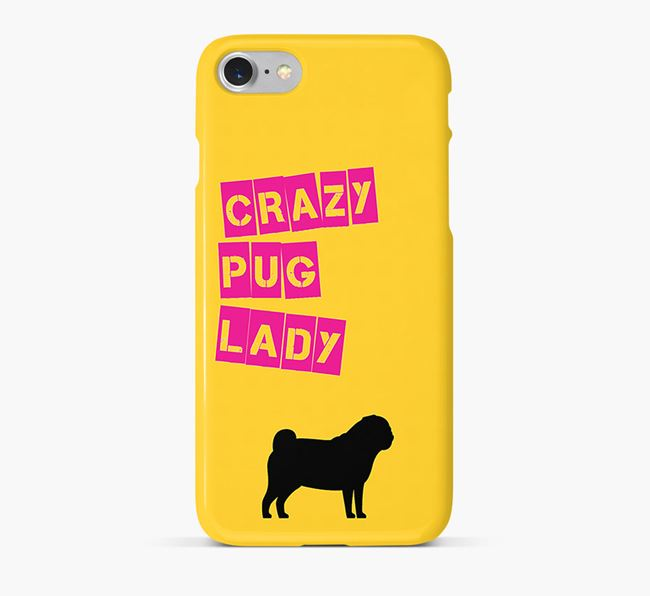 Phone Case 'Crazy Pug Lady