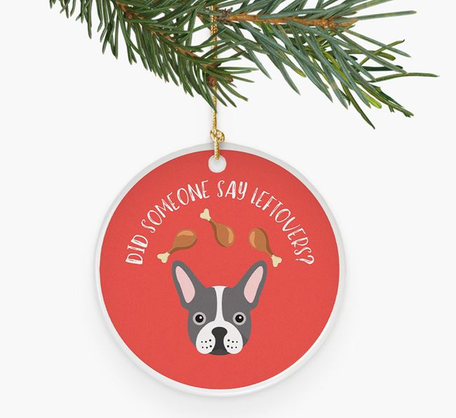 'Did Someone Say Leftovers?' Ceramic Christmas Decoration with French Bulldog Icon