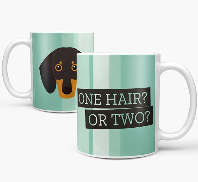 Dog 'One Hair? Or Two?' Mug