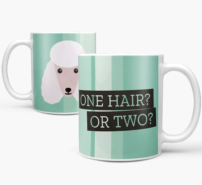 Poodle 'One Hair? Or Two?' Mug