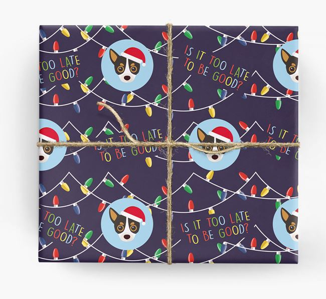'Is it too late to be good?' - Personalised Chihuahua Wrapping Paper