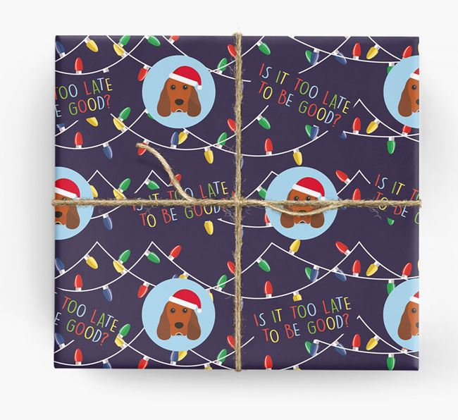 'Is it too late to be good?' - Personalised Cocker Spaniel Wrapping Paper