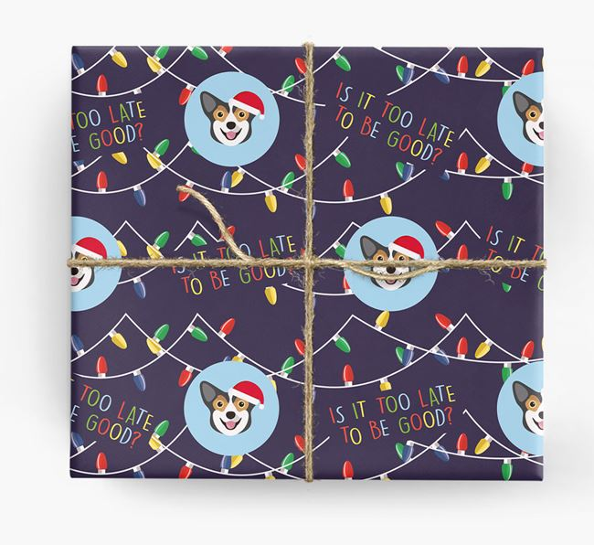 'Is it too late to be good?' - Personalised Corgi Wrapping Paper