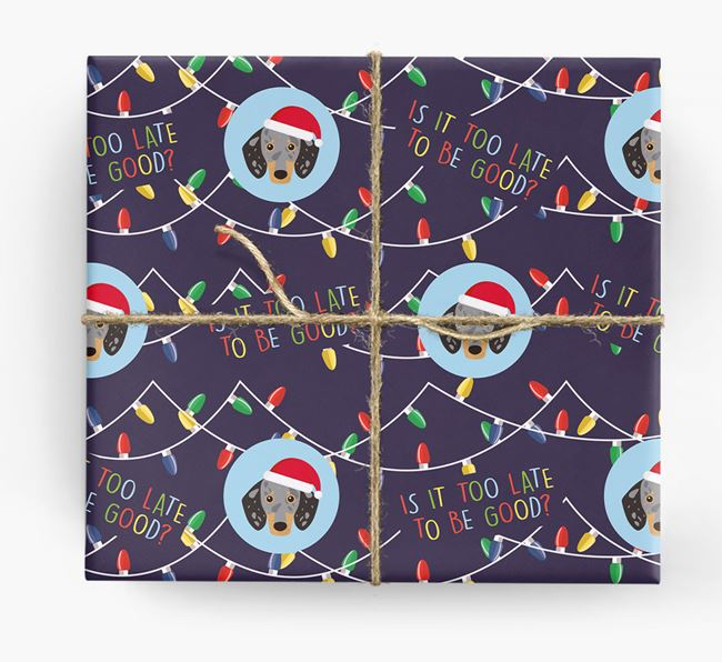 'Is it too late to be good?' - Personalised Dachshund Wrapping Paper