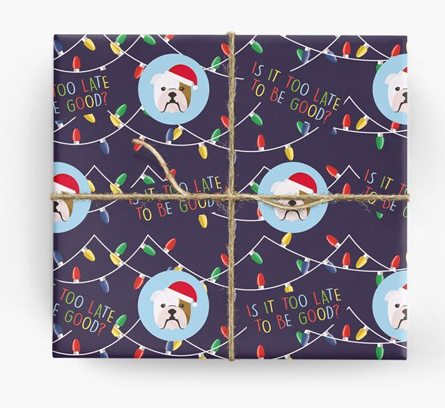 'Is it too late to be good?' - Personalised English Bulldog Wrapping Paper