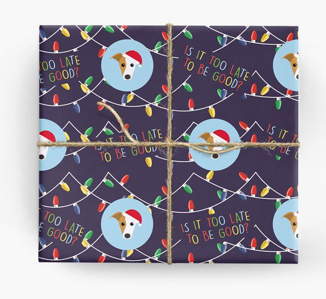 'Is it too late to be good?' - Personalised Greyhound Wrapping Paper