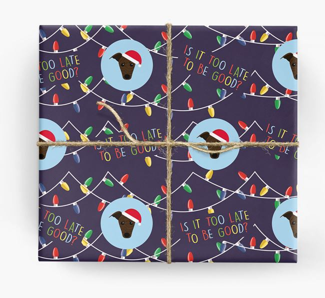'Is it too late to be good?' - Personalized Whippet Wrapping Paper