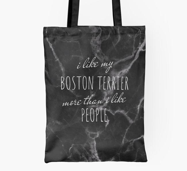 'I like my Boston Terrier more than I like people' Shopper Bag