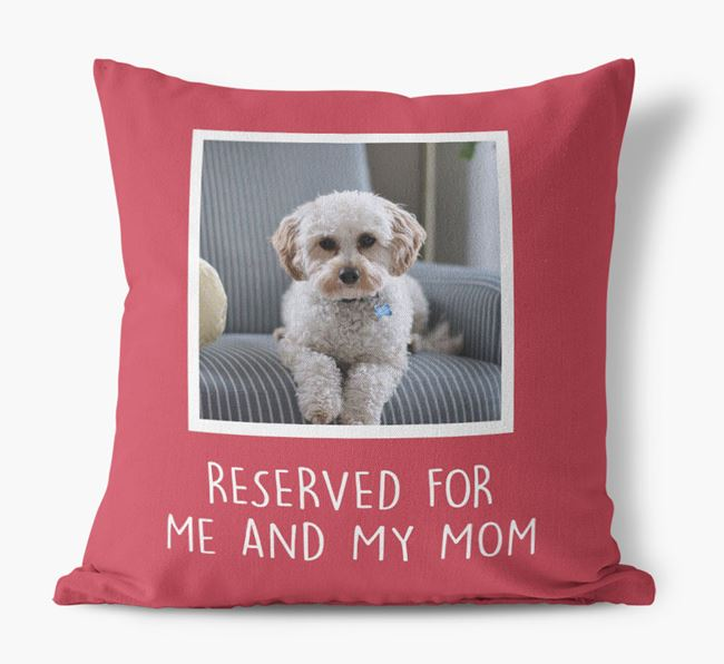 'Reserved for Me and My Mom' - Cavapoo Pillow