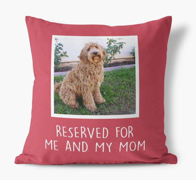 'Reserved for Me and My Mom' - Labradoodle Pillow