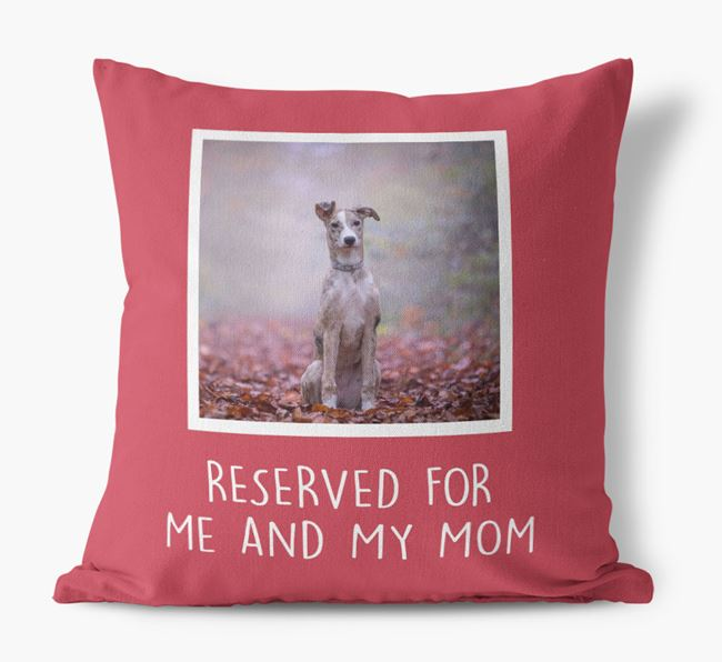 'Reserved for Me and My Mom' - Lurcher Pillow