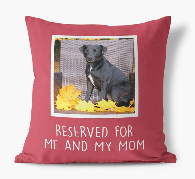 'Reserved for Me and My Mom' - Patterdale Terrier Pillow