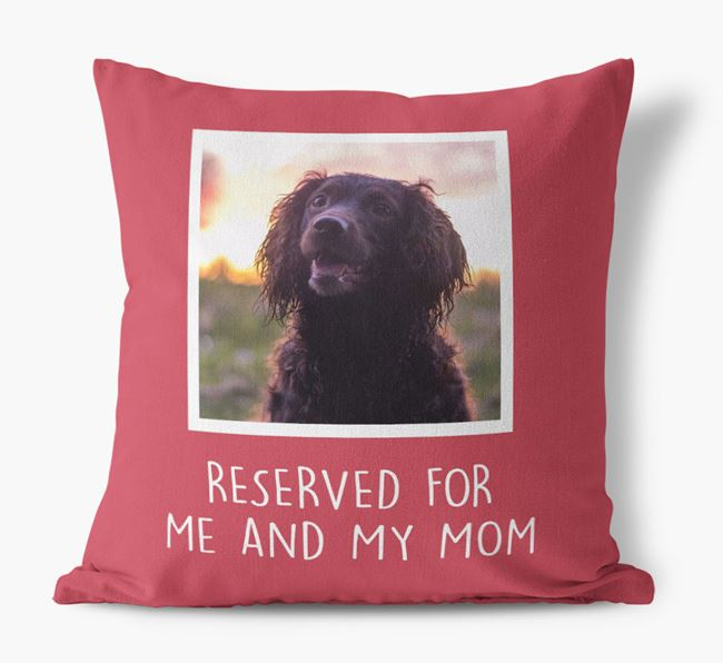 'Reserved for Me and My Mom' - Sprocker Pillow