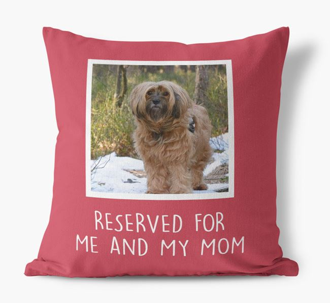 'Reserved for Me and My Mom' - Tibetan Terrier Pillow