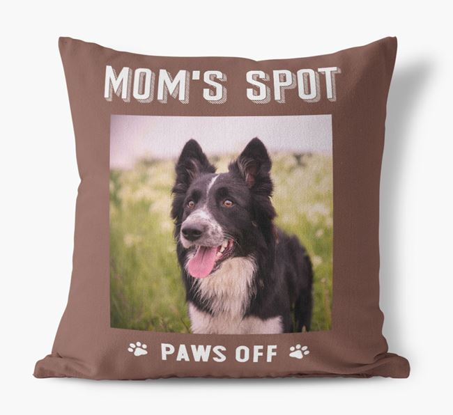 'Mom's Spot, Paws Off' - Border Collie Photo Upload Pillow
