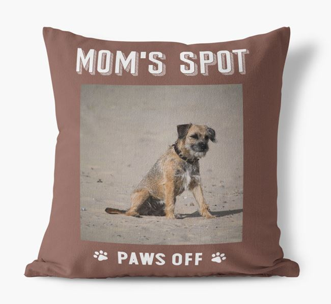 'Mom's Spot, Paws Off' - Border Terrier Photo Upload Pillow