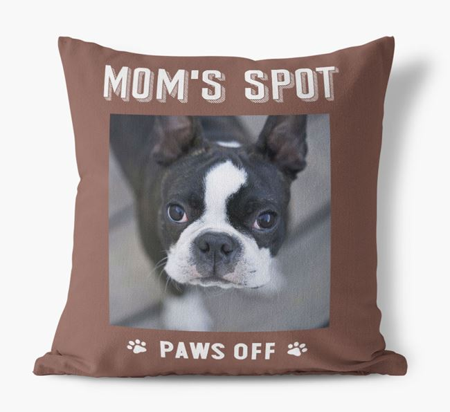 'Mom's Spot, Paws Off' - Boston Terrier Photo Upload Pillow