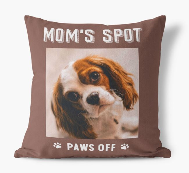 'Mom's Spot, Paws Off' - Cavalier King Charles Spaniel Photo Upload Pillow