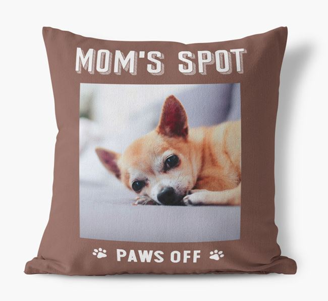 'Mom's Spot, Paws Off' - Chihuahua Photo Upload Pillow