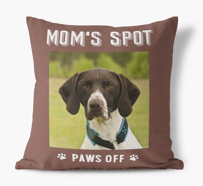 'Mom's Spot, Paws Off' - German Shorthaired Pointer Photo Upload Pillow