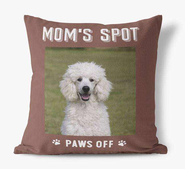 'Mom's Spot, Paws Off' - Poodle Photo Upload Pillow