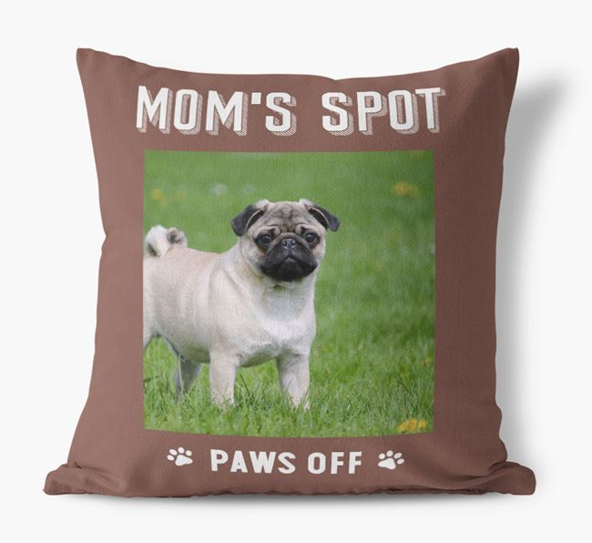'Mom's Spot, Paws Off' - Pug Photo Upload Pillow