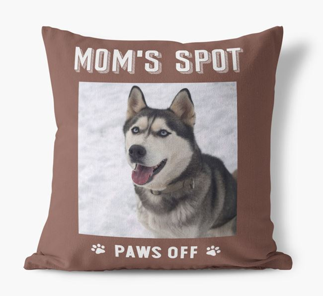 'Mom's Spot, Paws Off' - Dog Photo Upload Pillow