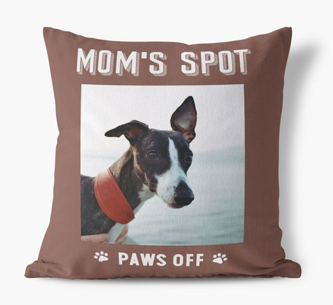 'Mom's Spot, Paws Off' - Whippet Photo Upload Pillow