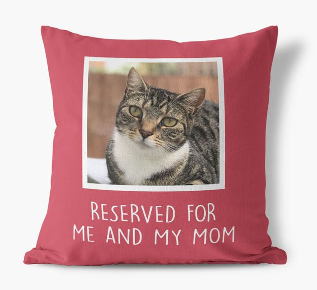'Reserved for Me and My Mom' - Ashera Pillow