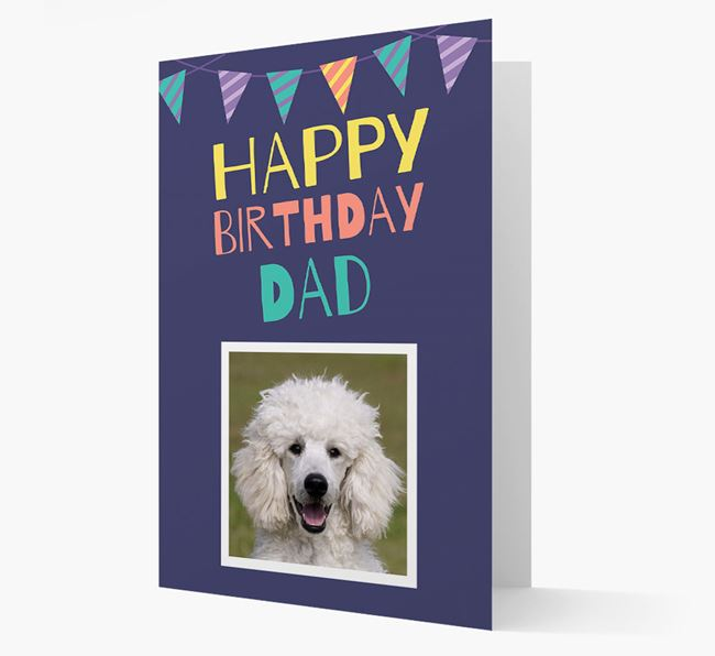 'Happy Birthday Dad' - Personalised Photo Upload Poodle Card