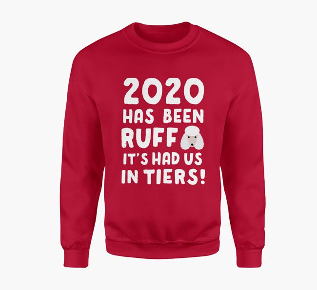 '2020 Has Been Ruff' - Personalised Poodle Jumper